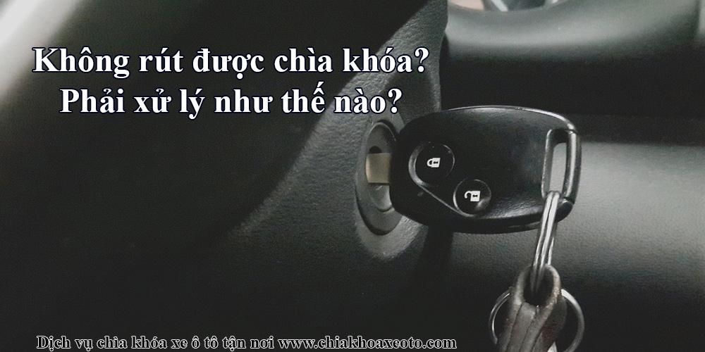 khong rut duoc chia khoa phai xu ly nhu the nao